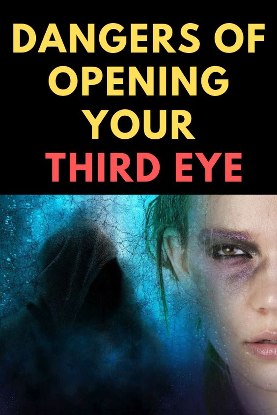 Dangers Of Opening Your Third Eye