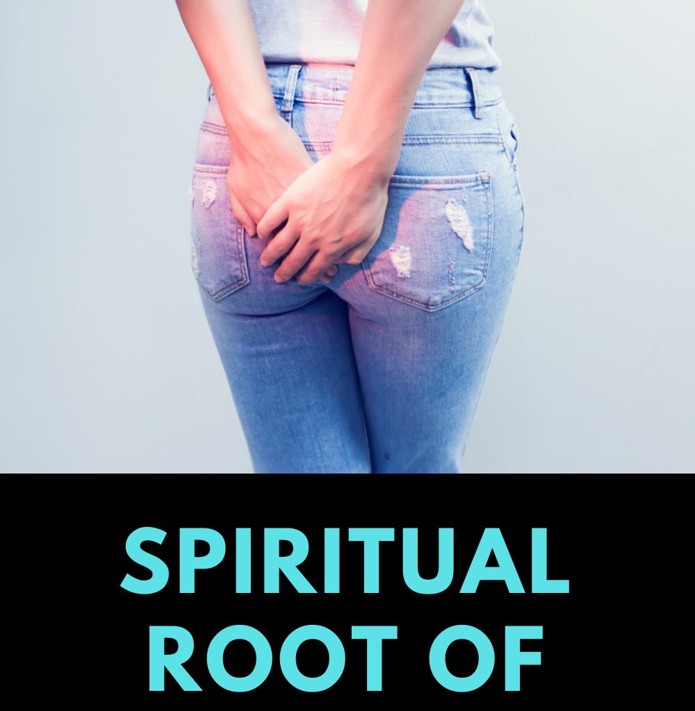 spiritual root of hemorrhoids