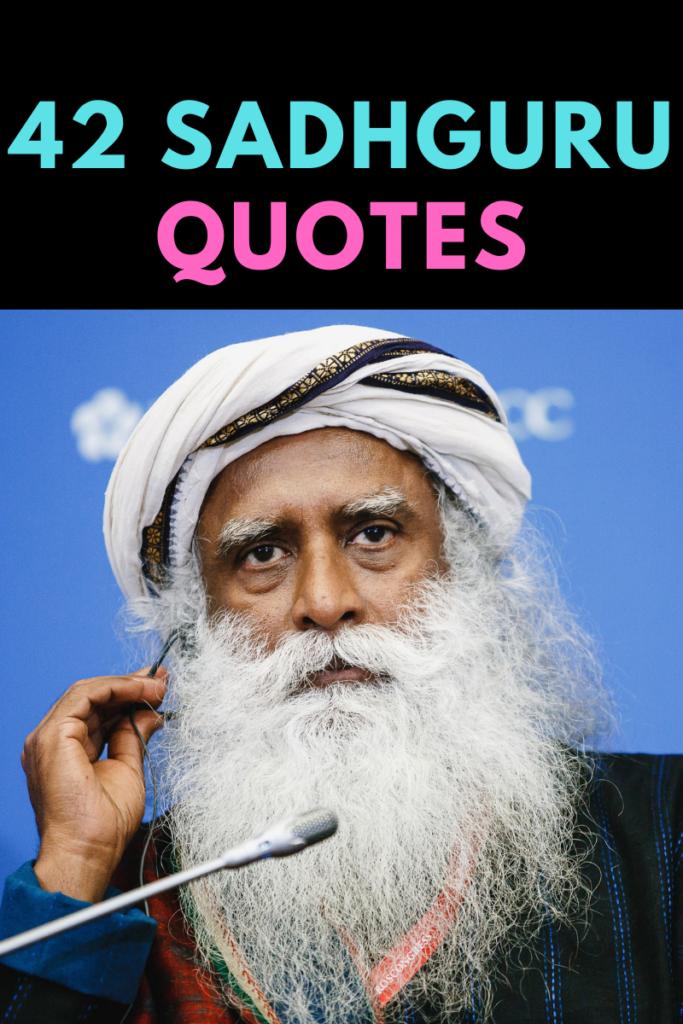 42 Sadhguru Quotes On Love And Life