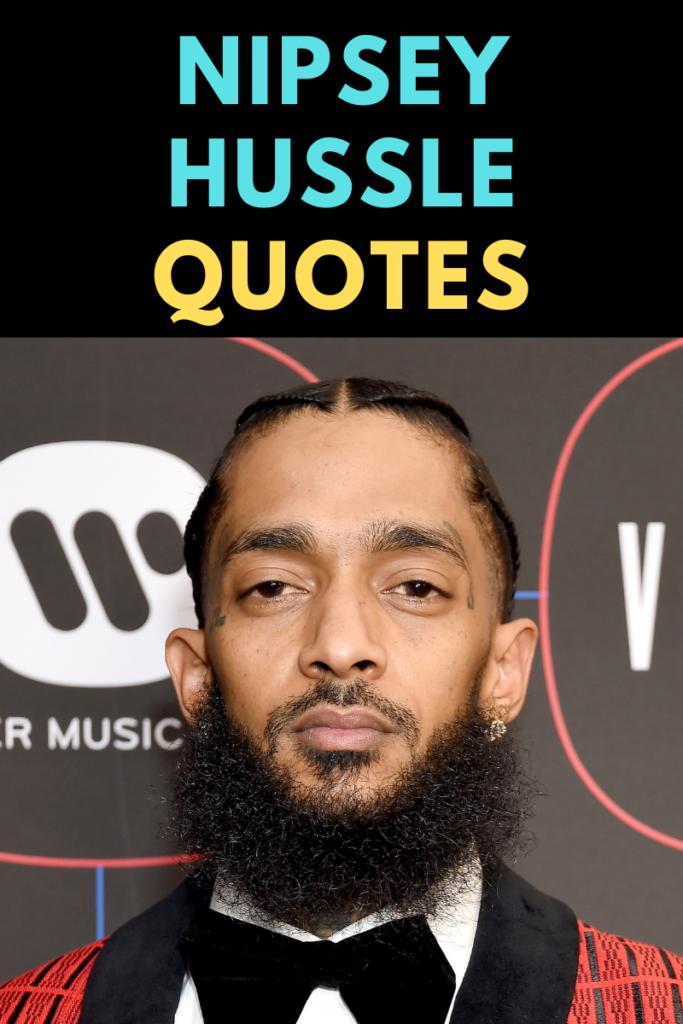 Nipsey Hussle Quotes