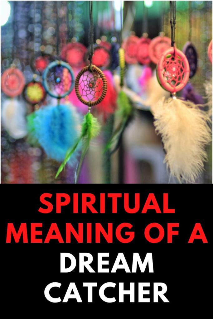 Spiritual Meaning Of A Dream Catcher